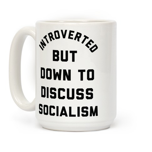 Introverted But Down To Discuss Socialism Coffee Mug