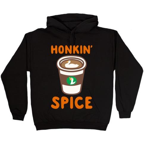 Honkin' Spice Parody White Print Hooded Sweatshirt