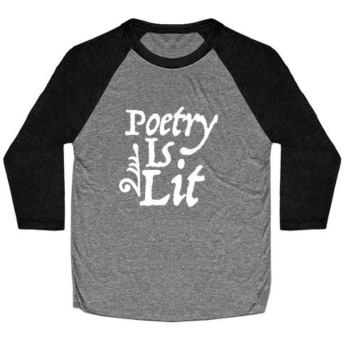 Poetry is Lit Baseball Tee