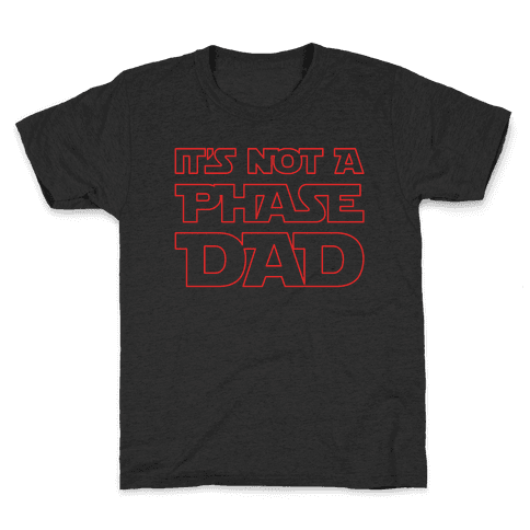 It's Not A Phase Dad Parody White Print Kids T-Shirt
