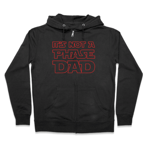 It's Not A Phase Dad Parody White Print Zip Hoodie