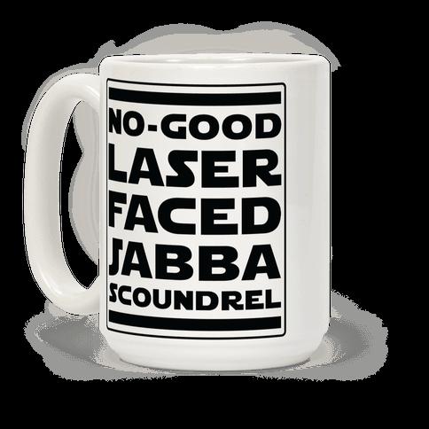 No-GoodLaser Faced Jabba Scoundrel Coffee Mug