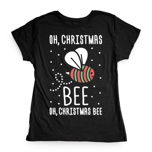 Oh, Christmas Bee Womens T-Shirt