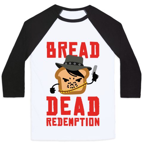 Bread Dead Redemption