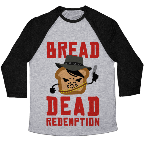 Bread Dead Redemption Baseball Tee