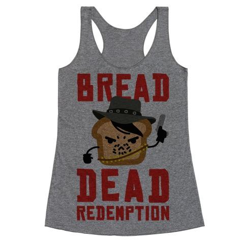 Bread Dead Redemption Racerback Tank Top