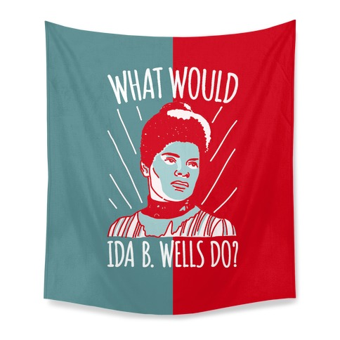 What Would Ida B. Wells Do Tapestry