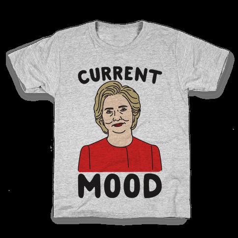 Current Mood Hillary  Kids T-Shirt