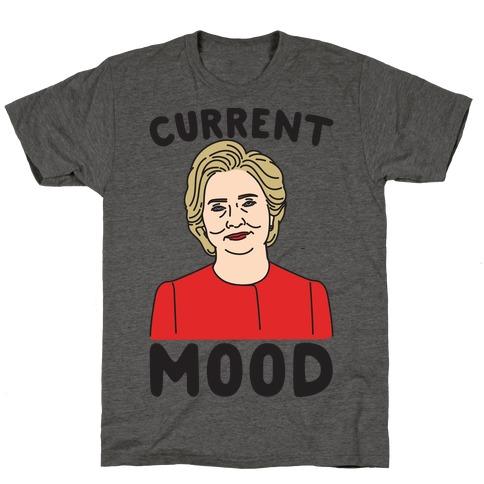 Current Mood Hillary T-Shirt