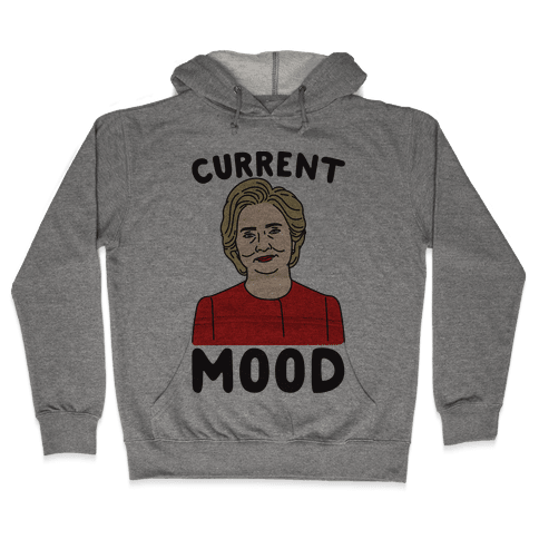Current Mood Hillary  Hooded Sweatshirt