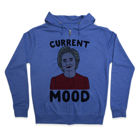 Current Mood Hillary  Zip Hoodie