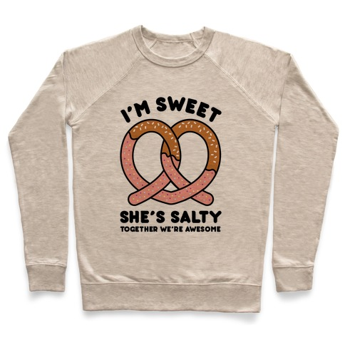 I'm Sweet She's Salty Pullover