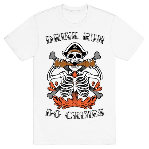 Drink Rum Do Crimes T-Shirt