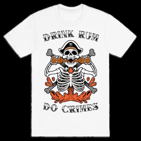 Drink Rum Do Crimes Mens/Unisex T-Shirt