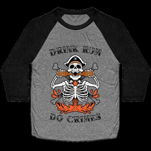 Drink Rum Do Crimes Baseball Tee