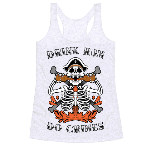 Drink Rum Do Crimes Racerback Tank Top