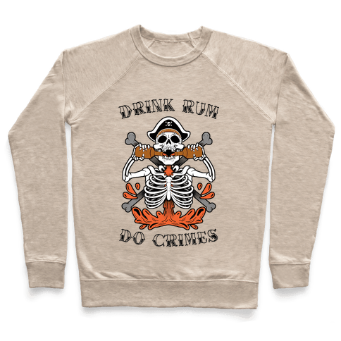 Drink Rum Do Crimes Pullover