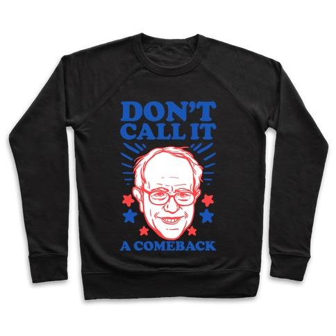 Don't Call It A Comeback Bernie Sanders Pullover