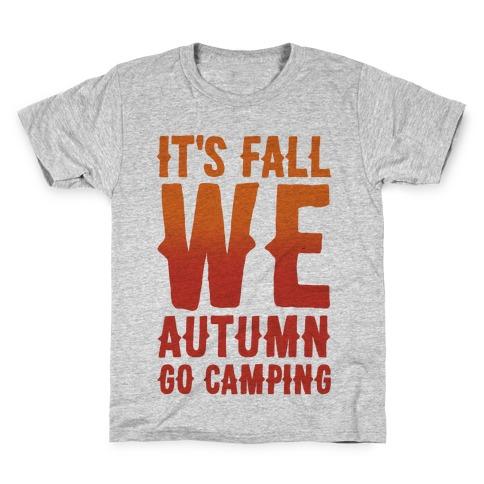 It's Fall We Autumn Go Camping Kids T-Shirt