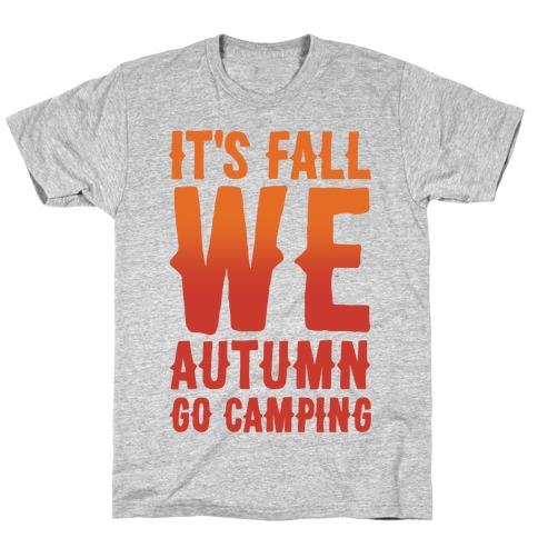 It's Fall We Autumn Go Camping  Mens T-Shirt