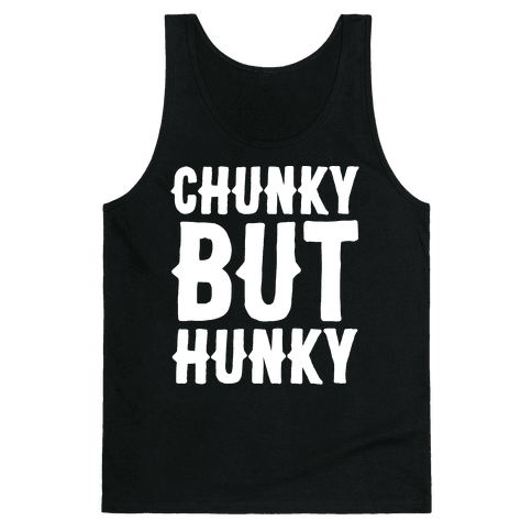 Chunky But Hunky White Print Tank Top