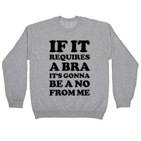 If It Requires a Bra Pullover