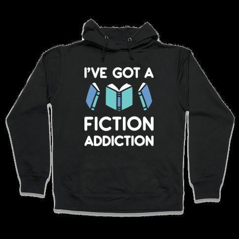 I've Got A Fiction Addiction Hooded Sweatshirt