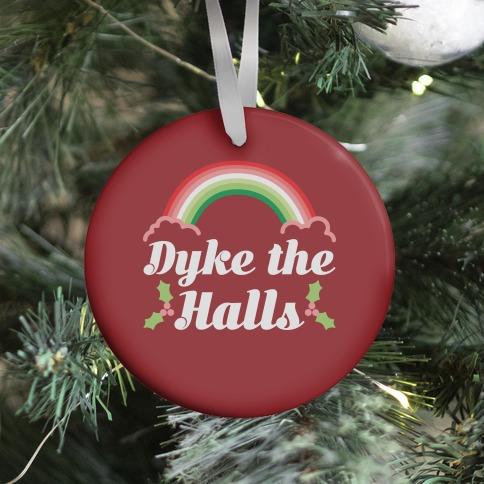 Dyke the Halls Ornament