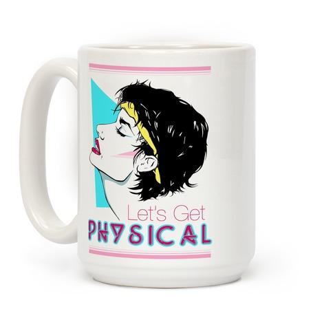 Let's Get Physical Coffee Mug