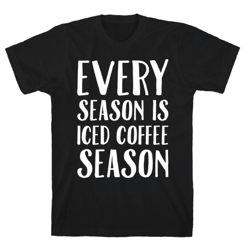 Every Season Is Iced Coffee Season White Print Mens T-Shirt