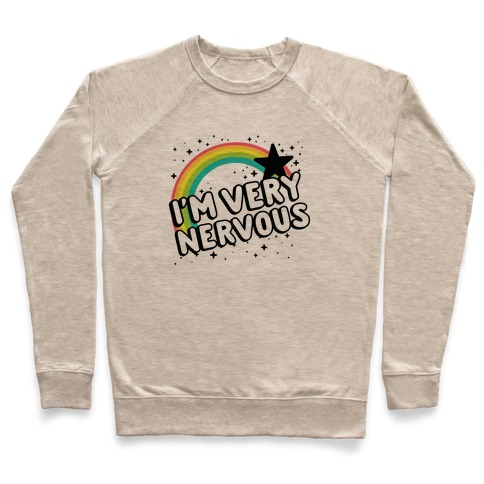 I'm Very Nervous Pullover