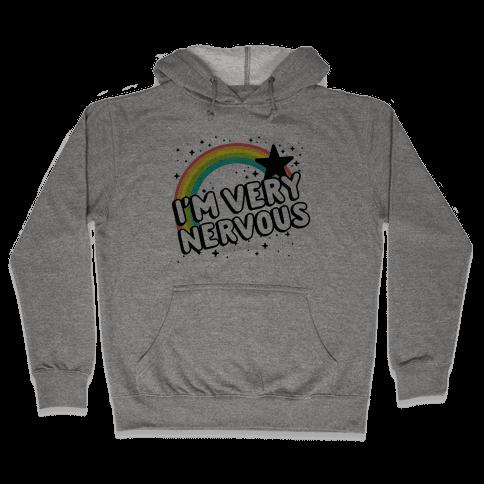 I'm Very Nervous Hooded Sweatshirt