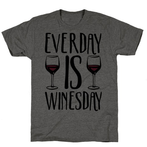 Everday Is Winesday T-Shirt