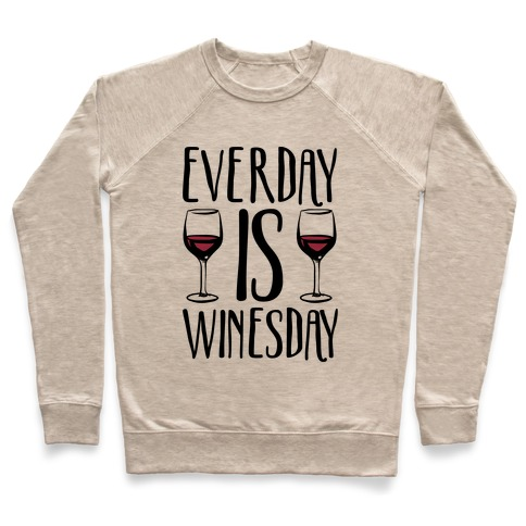 Everday Is Winesday Pullover