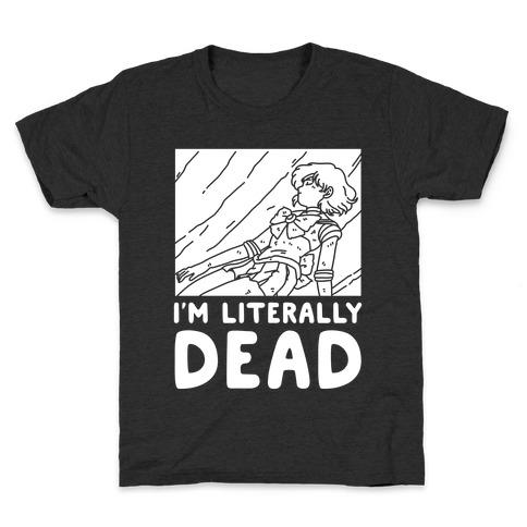 I'm Literally Dead Sailor Mercury Kids T-Shirt
