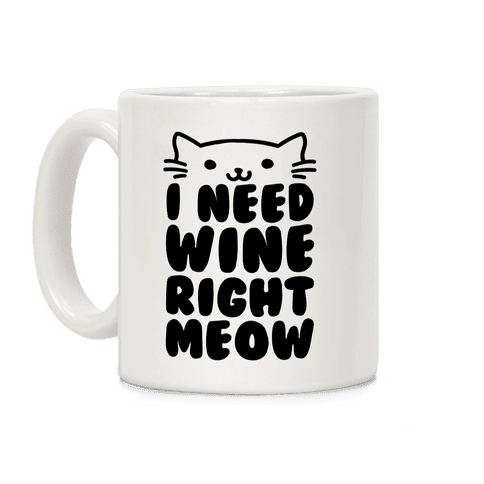 I Need Wine Right Meow Coffee Mug