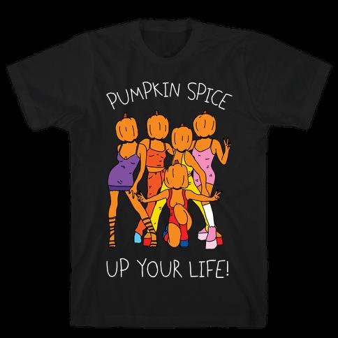Pumpkin Spice Up Your Life Mens T-Shirt