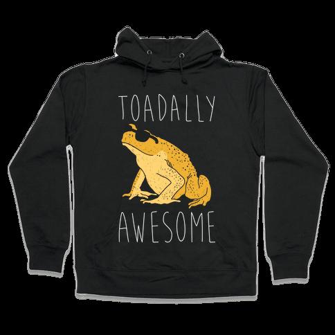 Toadally Awesome Hooded Sweatshirt