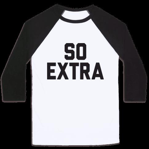 So Extra Baseball Tee