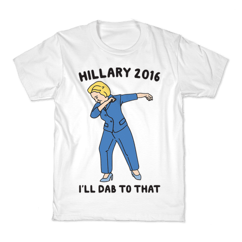 Hillary 2016 I'll Dab To That Kids T-Shirt
