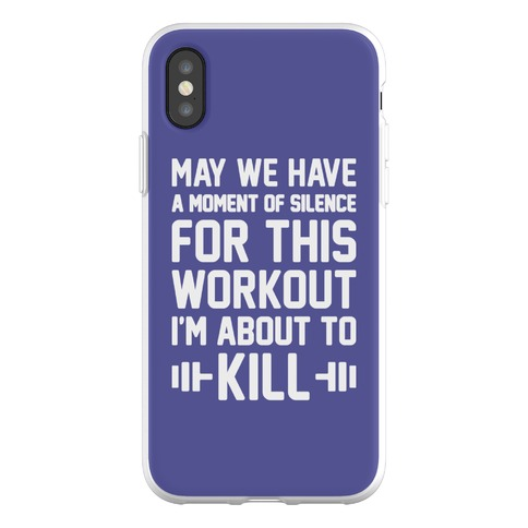 May We Have A Moment Of Silence For This Workout Phone Flexi-Case