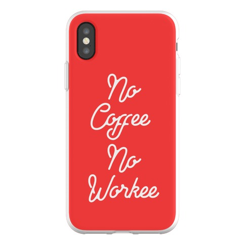 No Coffee No Workee Phone Flexi-Case