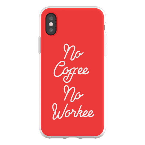 No Coffee No Workee Phone Flexi-Case