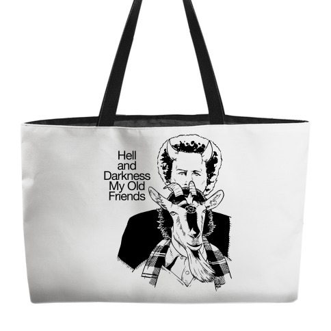 Hell And Darkness My Old Friends Weekender Tote