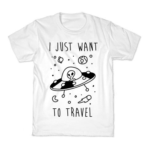 I Just Want To Travel  Kids T-Shirt