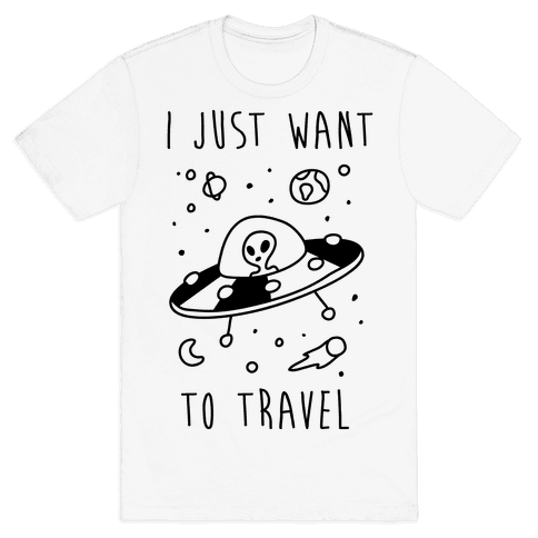 I Just Want To Travel  Mens T-Shirt