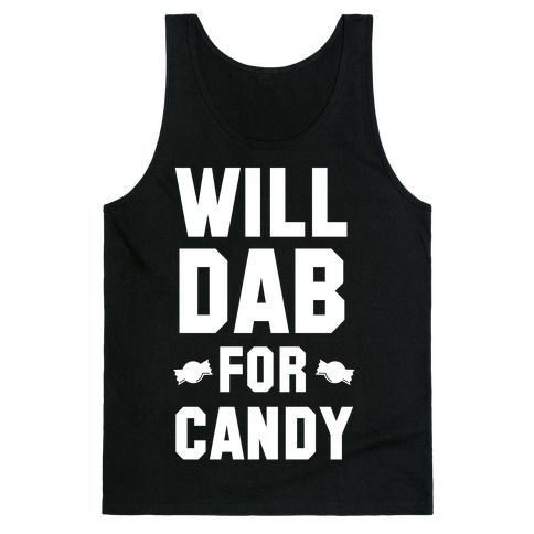 Will Dab for Candy (White) Tank Top
