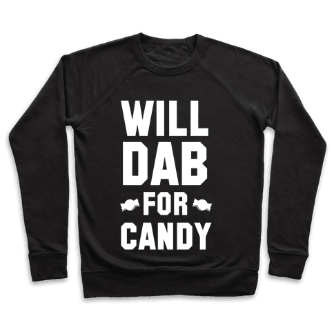 Will Dab for Candy (White) Pullover