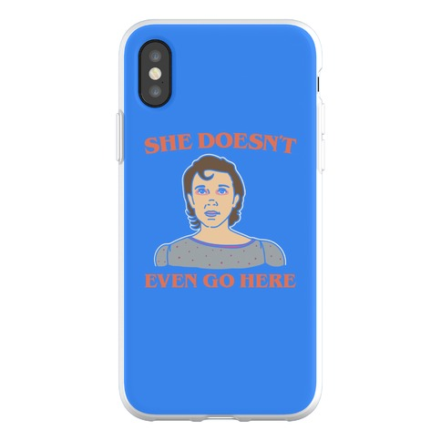 She Doesn't Even Go Here Parody Phone Flexi-Case