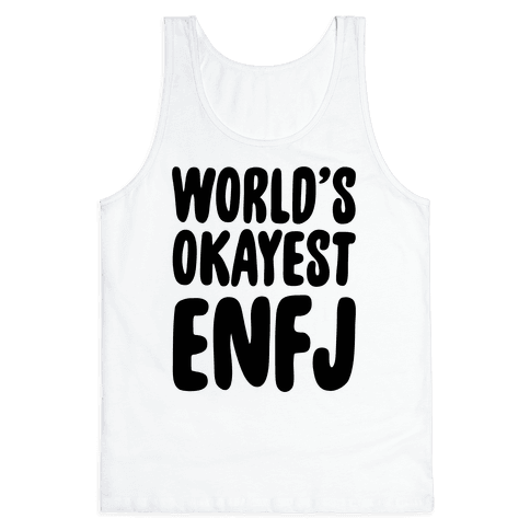 World's Okayest ENFJ Tank Top